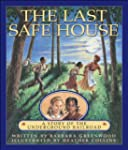 The Last Safe House: A Story of the U...