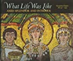 What Life Was Like Amid Splendour and...