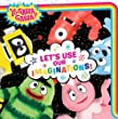 Let's Use Our Imaginations! (Yo Gabba Gabba!)