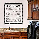 (Large) Laundry (list) Pre-treat..Today, Sort..Tomorrow, Wash..Later, Dry..Soon, Fold..Maybe, Iron..Get Real Vinyl lettering Wall quote
