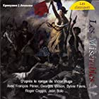 Les Misérables  by Victor Hugo Narrated by Georges Wilson, Sylvie Favre, Roger Coggio, Jean Bolo