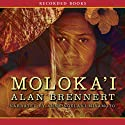 Moloka'i (       UNABRIDGED) by Alan Brennert Narrated by Anne Noelani Miyamoto