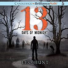 Thirteen Days of Midnight (       UNABRIDGED) by Leo Hunt Narrated by Richard Halverson