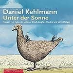 Unter der Sonne | Daniel Kehlmann