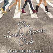 The Lonely Hearts Club Audiobook by Elizabeth Eulberg Narrated by Khristine Hvam