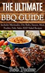THE ULTIMATE BBQ GUIDE: Includes Mari...