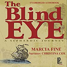 The Blind Eye: A Sephardic Journey (       UNABRIDGED) by Marcia Fine Narrated by Christina Cox