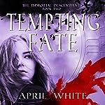 Tempting Fate: The Immortal Descendants: Volume 2 | April White