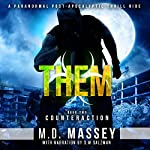 THEM Counteraction: A Scratch Sullivan Paranormal Post-Apocalyptic Action Novel   M.D. Massey