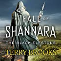 The Black Elfstone: Book One of the Fall of Shannara Audiobook by Terry Brooks Narrated by To Be Announced
