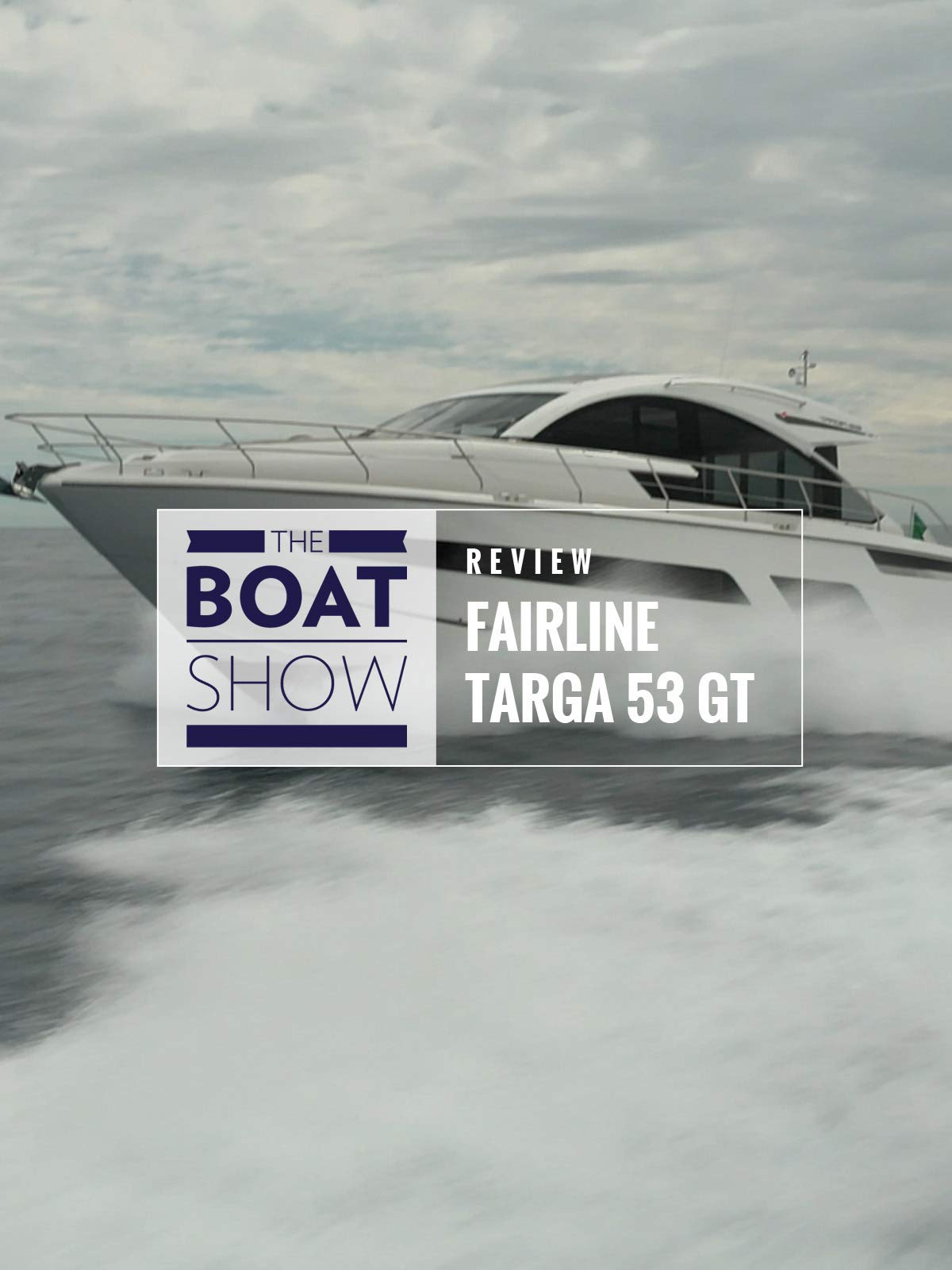 Review: Fairline Targa 53 GT - The Boat Show on Amazon Prime Instant Video UK
