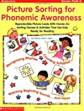 Picture Sorting for Phonemic Awareness: Reproducible Picture Cards with Hands-On Sorting Games & Activities That Get Kids Ready for Reading
