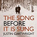 The Song Before It Is Sung Audiobook by Justin Cartwright Narrated by Steven Pacey