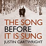 The Song Before It Is Sung | Justin Cartwright