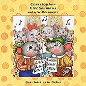 Gott hört dein Gebet (Christopher Kirchenmaus und seine Mäuselieder 25)   Ruthild Wilson