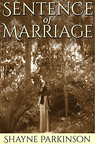 Sentence of Marriage (Promises to Keep Book 1) by Shayne Parkinson