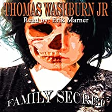 Family Secret Audiobook by Thomas Washburn Jr Narrated by Erik Marner