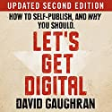 Let's Get Digital: How to Self-Publish, and Why You Should (       UNABRIDGED) by David Gaughran Narrated by Simon Whistler
