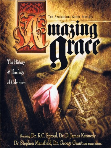 Amazing Grace: The History & Theology of Calvinism Pt. 2 of 3