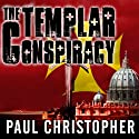 The Templar Conspiracy (       UNABRIDGED) by Paul Christopher Narrated by Paul Boehmer