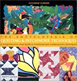 img - for The Encyclopedia of Quilting & Patchwork Techniques: A Comprehensive Visual Guide to Traditional and Contemporary Techniques by Katherine Guerrier (2002-05-01) book / textbook / text book