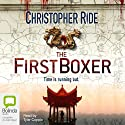 The First Boxer Audiobook by Chris Ride Narrated by Tyler Coppin