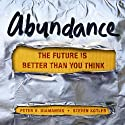 Abundance: The Future Is Better Than You Think Hörbuch von Steven Kotler, Peter H. Diamandis Gesprochen von: Arthur Morey
