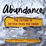 Abundance: The Future Is Better Than You Think | Steven Kotler,Peter H. Diamandis