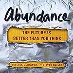 Abundance: The Future Is Better Than You Think | Steven Kotler,Peter H. Diamandis