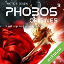 Phobos : Il est trop tard pour renoncer (Phobos 3) Audiobook by Victor Dixen Narrated by Maud Rudigoz