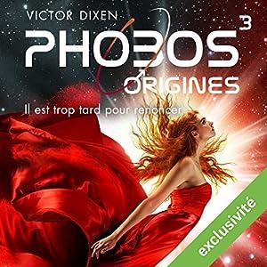Phobos : Il est trop tard pour renoncer (Phobos 3) | Livre audio
