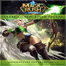 Magic Rush Heroes Game Guide Unofficial Audiobook by  Hiddenstuff Entertainment Narrated by Steph Quinn