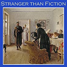 Stranger Than Fiction (       UNABRIDGED) by Lord Halifax, J. G. Lockhart, Andrew Lang, Sabine Baring-Gould, Alexander Woolcott Narrated by Cathy Dobson