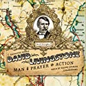 David Livingstone: Man of Prayer and Action (       UNABRIDGED) by C. Silvester Horne Narrated by Ralph Cosham