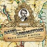 David Livingstone: Man of Prayer and Action | C. Silvester Horne