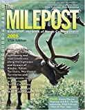 img - for The Milepost 2005: With Plan-A-Trip Map by Kristine Valencia (2005-03-02) book / textbook / text book