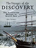 Ann Savours The Voyages of the Discovery: An Illustrated History of Scott's Ship