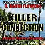 Killer Connection: A Hawaii Mystery Novelette ~ R. Barri Flowers
