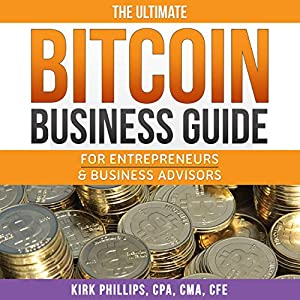 The Ultimate Bitcoin Business Guide Hörbuch