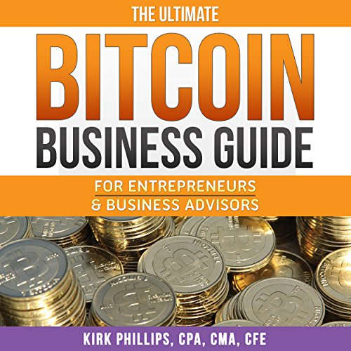 Download The Ultimate Bitcoin Business Guide: For Entrepreneurs and Business Advisors