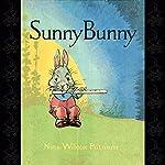 Sunny Bunny | Nina Wilcox Putnam