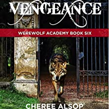 Vengeance: Werewolf Academy, Book 6 Audiobook by Cheree Alsop Narrated by Christopher Dumbreski