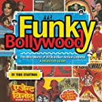 Funky Bollywood: The Wild World of 19...