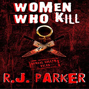 Women Who Kill (Serial Killers) Audiobook