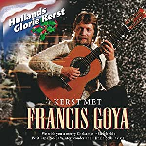 Francis Goya - Hollands Glorie Kerst - Amazon.com Music