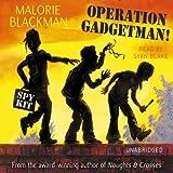 Operation Gadgetman! (Unabridged)