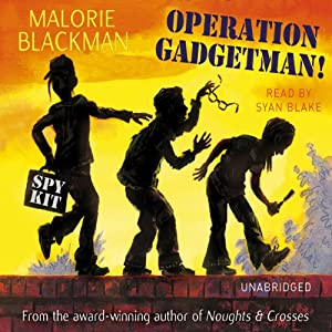 Operation Gadgetman! | [Malorie Blackman]