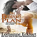 The Business Plan: The Friessens, Book 4 Audiobook by Lorhainne Eckhart Narrated by Valerie Gilbert