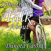 Something to Talk About: Plum Orchard, Book 2 | Dakota Cassidy