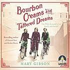 Bourbon Creams and Tattered Dreams Hörbuch von Mary Gibson Gesprochen von: Anne Dover